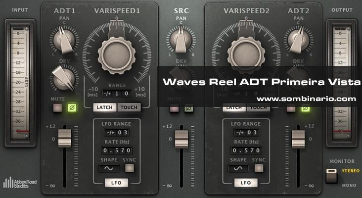 Waves Reel ADT Primeira Vista [TUTORIAL]