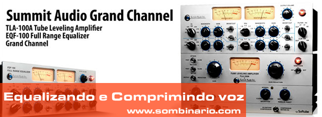 Equalizando e Comprimindo voz com o Softube Summit Audio Grand Channel
