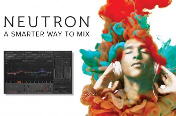 iZotope Neutron: Uma Nova Forma de Mixar e Masterizar Áudio