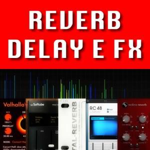 Reverb, Delay e Efeitos