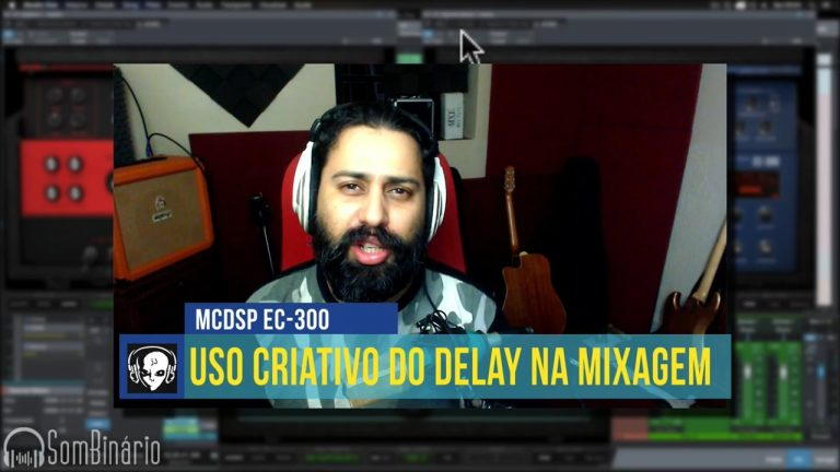 Uso Criativo do Delay na Mixagem [McDSP EC-300]