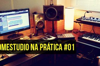 Home Studio na Prática #01