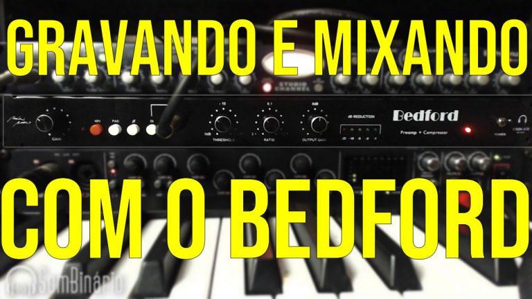 Gravando e Mixando com o BEDFORD