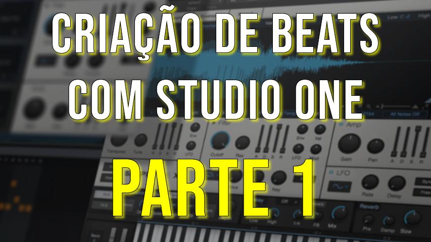 Criação de Beats com Studio One [Parte 1]