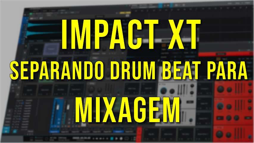 Separando Drum Beat para Mixagem com Impact XT