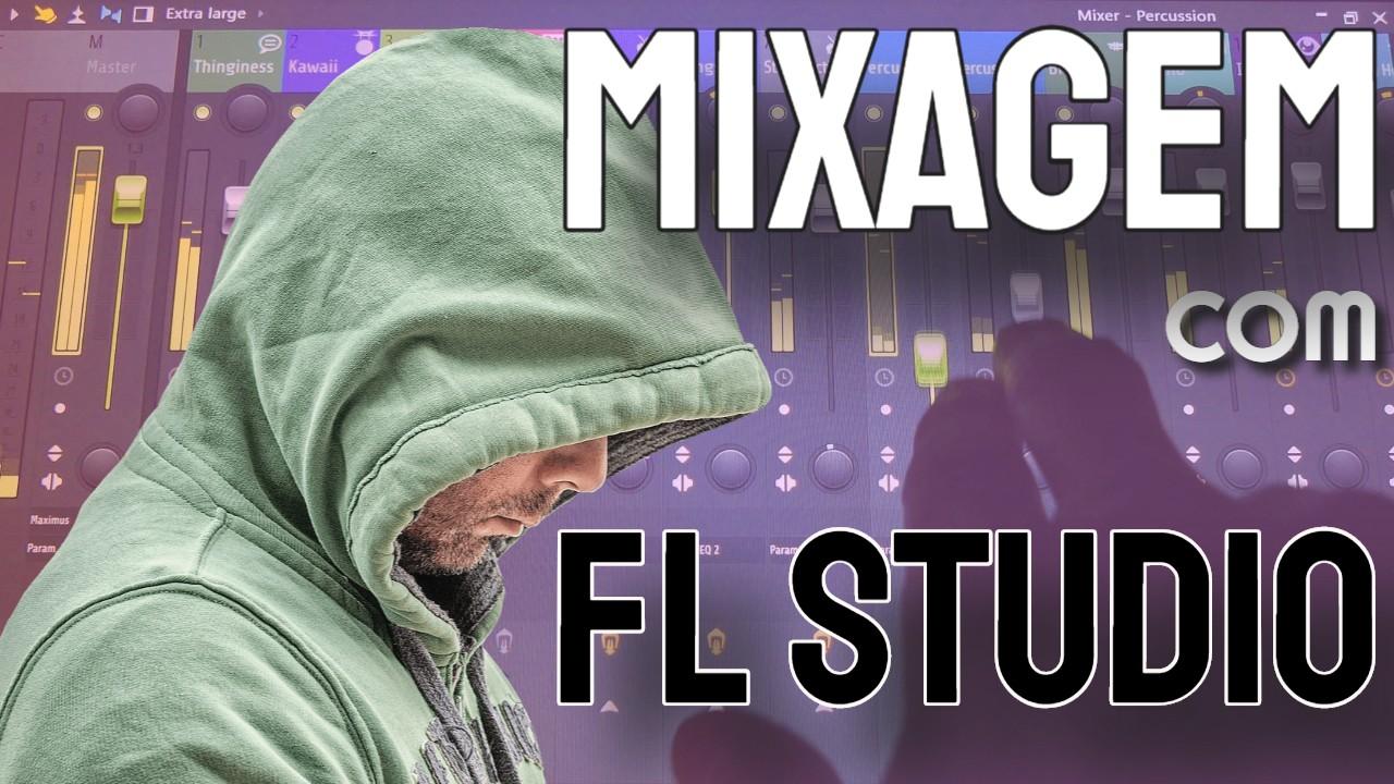 FL Studio é bom para Mixagem?