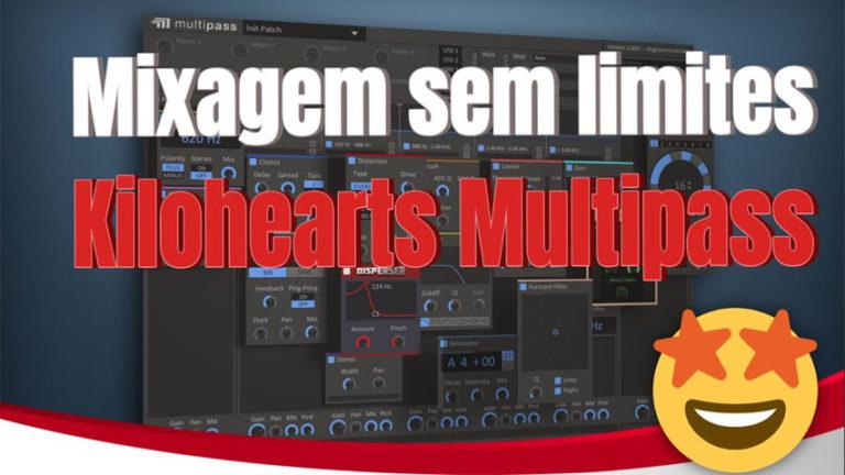 Mixagem sem limites com o Kilohearts Multipass