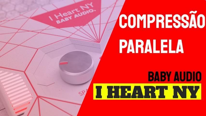 Compressão Paralela com Baby Audio: I HEART NY