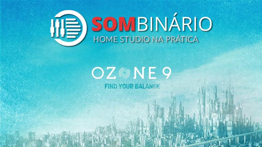 🔴 iZotope Ozone 9: Masterizando uma track AO VIVO