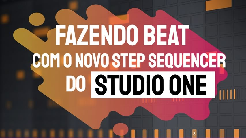 Criando Beat com o Novo Step Sequencer do Studio One