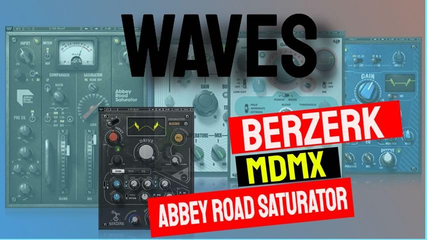 Waves Berzerk   MDMX   Abbey Road Saturator