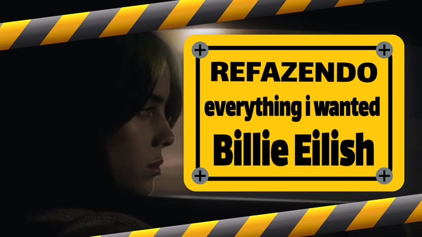 "Refazendo ""everything i wanted"" da Billie Eilish"