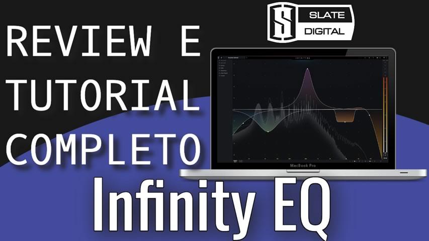 Slate Digital Infinity EQ: Review e Tutorial
