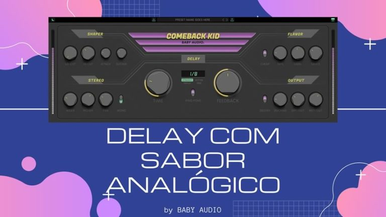 BABY AUDIO Comeback Kid: Delay com sabor Analógico