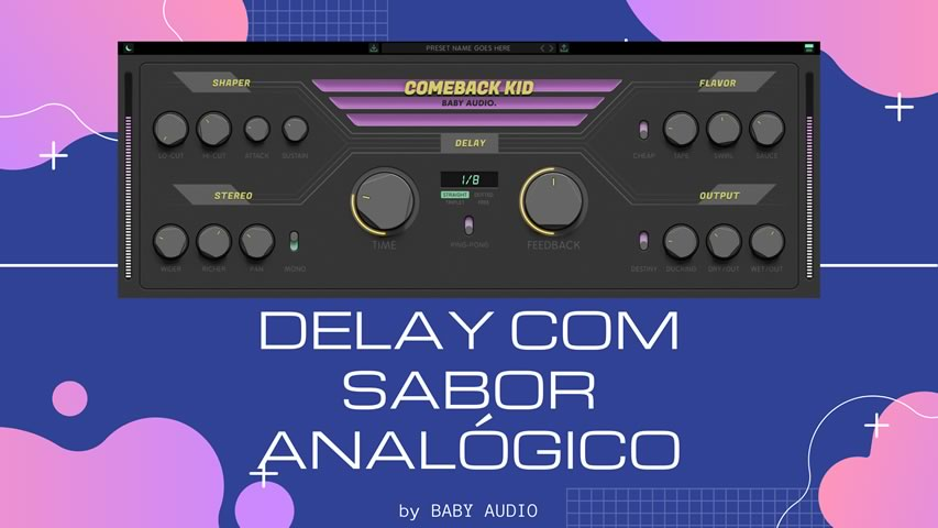 BABY AUDIO Comeback Kid: Delay com sabor Analógico