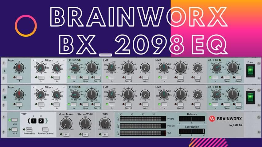 Equalizando a Masterização com o Brainworx 2098 EQ