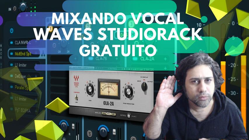 Mixagem Vocal com Waves StudioRack [Plugin Gratuito]