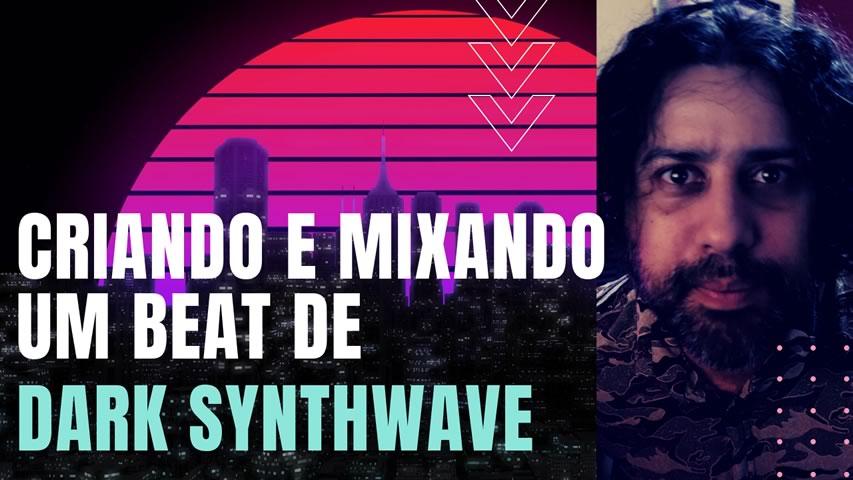 Criando e Mixando um Beat de Dark Synthwave