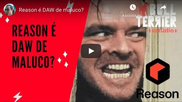 Reason é DAW de Maluco?