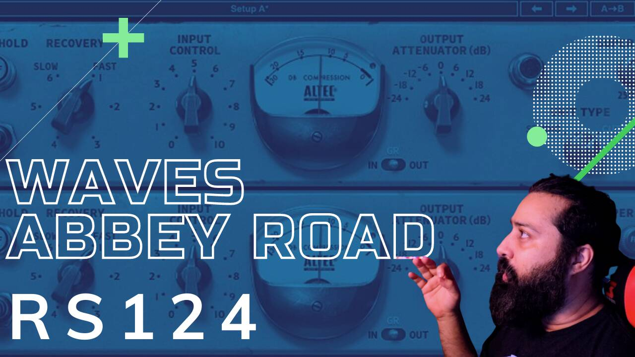 Explorando o Waves Abbey Road RS124