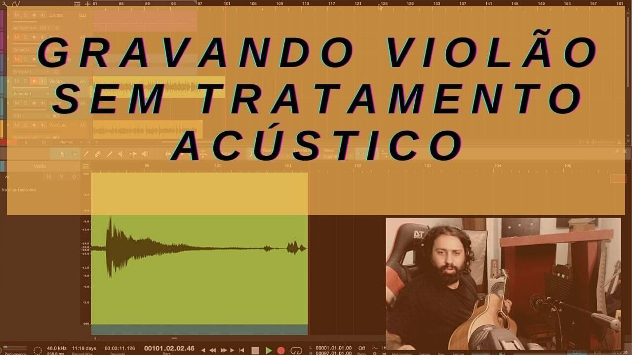Gravando Violão com acústica improvisada