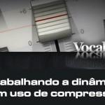 Trabalhando a Dinâmica com Waves Vocal Rider